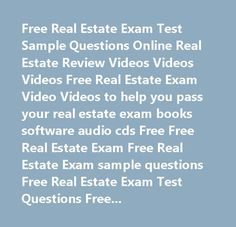 Free Real Estate Exam Test Sample Questions Online Real Estate Review Videos Videos Videos Free Real Estate Exam Video Videos to help you pass your real estate exam books software audio cds Free Free Real Estate Exam Free Real Estate Exam sample questions