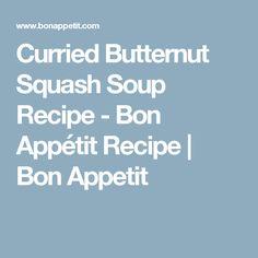 Curried Butternut Squash Soup Recipe - Bon Appétit Recipe | Bon Appetit