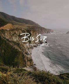A Big Sur Travel Guide   |  The Fresh Exchange