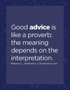 Good advice is like a proverb, the meaning depends on the interpretation. Advice Quotes, Me Quotes, Proverb Meaning, Social Media Site, Photo Quotes, Good Advice, Motivation Inspiration, Proverbs, Meant To Be