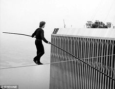 Philippe Petit walks between the Twin Towers. No matter how impossible your dream may seem, it's possible.