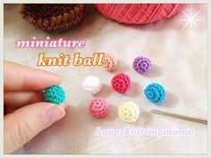 コロコロ可愛いサイズのミニチュアニットボールの編み方(レース糸使用)☆ハンドメイドパーツに♪