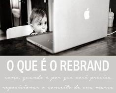 O que é o tal do rebrand {e quando aplicá-lo em sua marca} | http://alegarattoni.com.br/o-que-e-o-tal-rebrand-e-quando-aplica-lo-em-sua-marca/