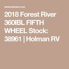 2018 Forest River 360IBL FIFTH WHEEL Stock: 38961 | Holman RV