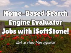 Home-Based Search Engine Evaluator Jobs with iSoftStone! / Work at Home Mom Revolution