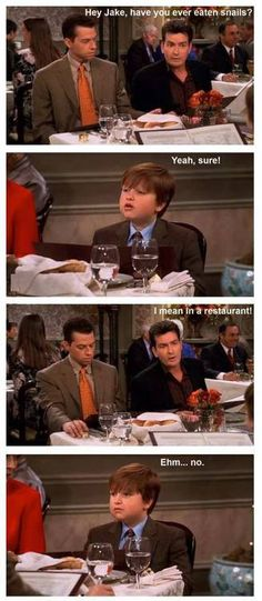 Actual line from Two and a Half Men... I miss Charlie Sheen.