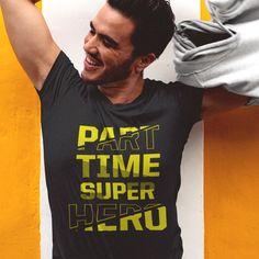 Part Time SuperHero. Available in multiple colors. #superhero #funny #shirt #teespring #funnyshirt #superheroshirt #funnygift #funnyquote #giftidea #giftshirt #heroshirt