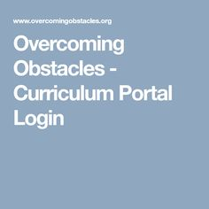 Overcoming Obstacles - Curriculum Portal Login