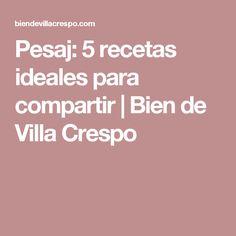 Pesaj: 5 recetas ideales para compartir | Bien de Villa Crespo