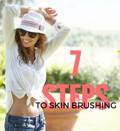 Get Info on How to Skin Brush! It's Easy, Powerful & Good for You! http://www.skin-brushing.com/the-7-steps-to-skin-brushing/