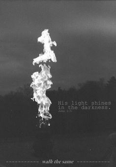 His Light Shines in the Darkness...