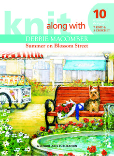 Leisure Arts - Knit Along with Debbie Macomber: Summer on Blossom Street, $7.77 (http://www.leisurearts.com/products/knit-along-with-debbie-macomber-summer-on-blossom-street.html)
