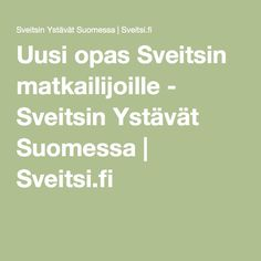 Uusi opas Sveitsin matkailijoille - Sveitsin Ystävät Suomessa | Sveitsi.fi