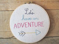 Adventure Embroidery Hoop. Let's have an Adventure. Hand Embroidery