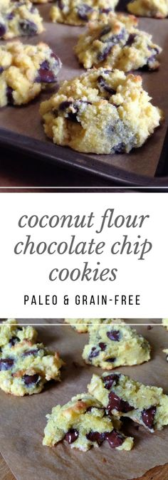 coconut flour chocolate chip cookies - absolutely perfect.