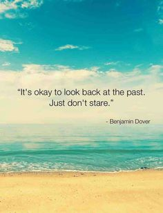 Do you want to be stuck in the past?