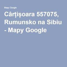 Cârțișoara 557075, Rumunsko na Sibiu - Mapy Google