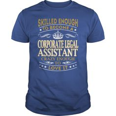 Corporate Legal Assistant Skilled Enough Job Title TShirt #gift #ideas #Popular #Everything #Videos #Shop #Animals #pets #Architecture #Art #Cars #motorcycles #Celebrities #DIY #crafts #Design #Education #Entertainment #Food #drink #Gardening #Geek #Hair #beauty #Health #fitness #History #Holidays #events #Home decor #Humor #Illustrations #posters #Kids #parenting #Men #Outdoors #Photography #Products #Quotes #Science #nature #Sports #Tattoos #Technology #Travel #Weddings #Women