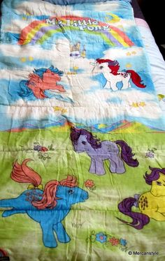 My Little Pony sleeping bag. Still have mine. LOL the zipper needs fixed but I still have it!