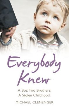 Everybody Knew: A Boy. Two Brothers. A Stolen Childhood.: Michael Clemenger: 9780091946692: Amazon.com: Books