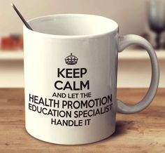 Keep Calm And Let The Health Promotion Education Specialist Handle It