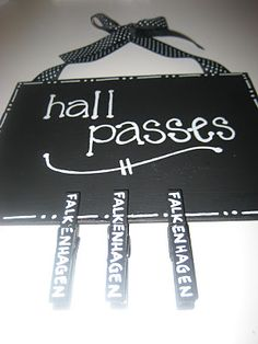 hall passes: perfect, especially for the bathroom since they can clip it on their clothing and not worry about it germs!