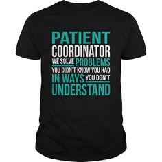 PATIENT COORDINATOR T-Shirts, Hoodies. SHOPPING NOW ==► https://www.sunfrog.com/LifeStyle/PATIENT-COORDINATOR-133332046-Black-Guys.html?id=41382