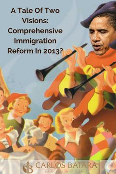 A Tale Of Two Visions: Comprehensive Immigration Reform In 2013?  Our country, government leaders tell us, is in the throes of an economic recovery.  Not too long ago, according to leading monetary and labor indicators, we experienced a long, drawn-out depression. The politicians called it a recession. After being spoon fed the same rhetoric month after month, the public followed suit.  The depression was transformed into a recession.