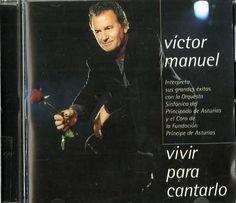 Víctor Manuel, escritor de canciones: Vivir para cantarlo. — Madrid : BMG Music Spain, [1999]. 1 disco (CD-DA). Grabado en el Pabellón de Deportes de Gijón el 14 de mayo de 1999. 74321 71788 2.