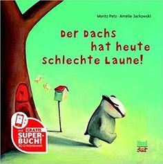Der Dachs hat heute schlechte Laune, Moritz Petz, Amélie Jackowski: EUR 8,95, ab ca. 2,5?