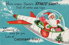 Santa's Space Ship    It was the 1960s (I'm guessing!) and the Space Race was underway, so even Santa needs a rocket-boosted delivery system.