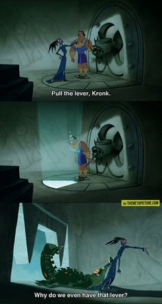 The Emperor's New Groove never gets old…