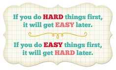 I love this quote by Kevin Hall!  What are you doing today to make your life easier tomorrow?