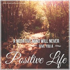 A negative mind will never give you a #positive life. #Quotes #NursesShine #NursesSave #Kindness #Caring #Nurses #Nursing #NurseQuotes #Quote #Inspirational #Motivation