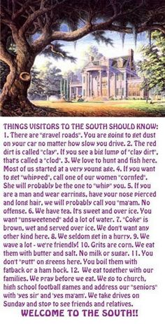Things to know about the South!  But TV has ruint our chilluns and grandchilluns.