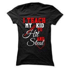 I Teach My Kid To Hit And Steal T Shirts, Hoodies. Get it now ==► https://www.sunfrog.com/Holidays/I-Teach-My-Kid-To-Hit-And-Steal--51149787-Ladies.html?41382 $21.99