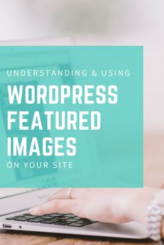Learn how to Increase your Readability and Value to your WordPress Posts with Featured Images.