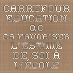 carrefour-education.qc.ca Favoriser l'estime de soi à l'école