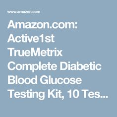 Amazon.com: Active1st TrueMetrix Complete Diabetic Blood Glucose Testing Kit, 10 Test Strips, 100 Lancets, Adjustable Lancing Device, Owners Log Book & Manual: Health & Personal Care
