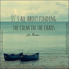 It s all about finding the calm in the chaos. - Donna Karan Smile Word a1f9bcbde05