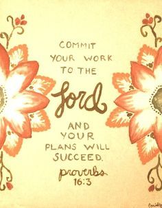 Commit your ways to GOD...