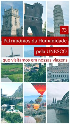 Com 1073 locais declarados como Patrimônios Mundiais ou Patrimônios da Humanidade pela UNESCO em 167 países é como incluí-los (ou encontrá-los por acaso) em viagens e nós já conhecemos e escrevemos sobre 73 deles.
