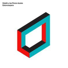 Delafe y las flores azules - Estonosepara (Singles y Rarezas 10º Aniversario)