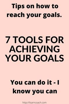 7 tools for achieving your goals is a guide to you on how you reach your goals ever time. Make yourself into a success and keep up the good work. At home and at work. Work Life Balance, Achieve Your Goals, You Can Do, Knowing You, Coaching, About Me Blog, Success, Tools, Writing