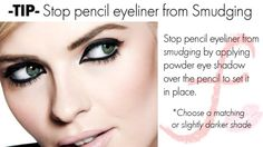 Stop pencil eyeliner from smudging by applying a powder eyeshadow over the eyeliner to set it in place !