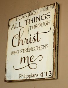 I can do all things through Christ who strengthens me, wood sign, Philippians 4 13