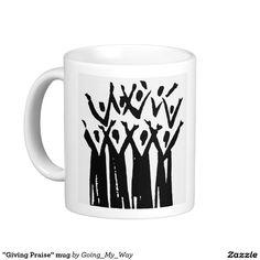 """Giving Praise"" mug"