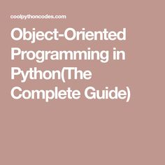 Object-Oriented Programming in Python(The Complete Guide)