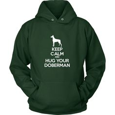 Doberman Shirt - Keep Calm and Hug Your Doberman- Dog Lover Gift