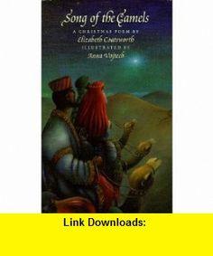 Song of the Camels (9781558588110) Elizabeth Coatsworth, Anna Vojtech , ISBN-10: 1558588116  , ISBN-13: 978-1558588110 ,  , tutorials , pdf , ebook , torrent , downloads , rapidshare , filesonic , hotfile , megaupload , fileserve